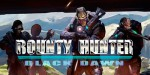Bounty Hunter: Black Dawn – шутер от первого лица