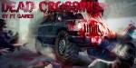 Dead Crossing – зомби и скорость