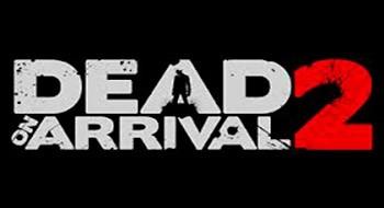 Dead on Arrival 2 – шутер