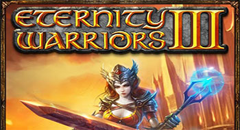 ETERNITY WARRIORS 3