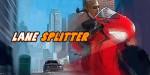 Lane Splitter – сумасшедшая езда на мотоцикле