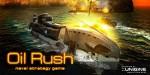 Oil Rush – морская стратегия