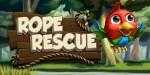 Rope Rescue – вызволи птичек из клетки
