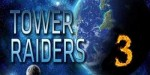 Tower Raiders 3 – построй непроходимую оборону