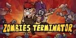 Zombie Terminator - уничтожь всех мертвецов